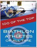 100 of the Top Biathlon Athletes of All Time, Alex Trost and Vadim Kravetsky, 1492225010