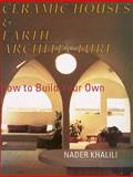 Ceramic Houses and Earth Architecture, Nader Khalili, 1889625019