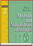 Who's Buying Alcoholic and Nonalcoholic Beverages, 7th Ed, Editors of New Strategist Publications, 1935775014