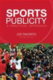 Sports Publicity : A Practical Approach, Joe Favorito, 0415635012