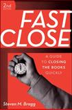 Fast Close : A Guide to Closing the Books Quickly, Bragg, Steven M. and Bragg, 0470465018
