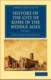 History of the City of Rome in the Middle Ages, Gregorovius, Ferdinand, 1108015018