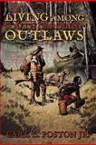 Living among South Carolina Outlaws, Carl L. Poston, 1481705016