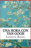 Una Hora con Van Gogh, Liesbeth Heenk, 1497335019