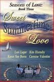 Sweet Summertime Love, Lori Leger, Karen Sue Burns, Kim Hornsby, Carmine Valentine, 1940305012
