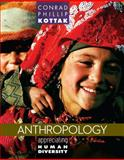 Anthropology : Appreciating Human Diversity, Kottak, Conrad Phillip, 0078035015