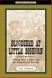 Bloodshed at Little Bighorn : Sitting Bull, Custer, and the Destinies of Nations, Lehman, Tim, 0801895014