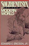 Solzhenitsyn and the Modern World, Edward E. Ericson, 089526501X