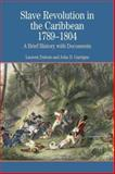 Slave Revolution in the Caribbean, 1789-1804 : A Brief History with Documents, Dubois, Laurent and Garrigus, John D., 031241501X
