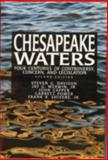 Chesapeake Waters : Four Centuries of Controversy, Concern, and Legislation, Davison, Steven G. and Merwin, Jay G., Jr., 0870335014