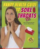 Handy Health Guide to Sore Throats, Alvin Silverstein and Virginia Silverstein, 1464405018
