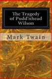 The Tragedy of Pudd'nhead Wilson, Mark Twain, 1496185013