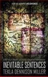 Inevitable Sentences, Tekla Dennison Miller, 193475501X