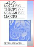Music Theory for Non-Music Majors, Spencer, Peter A., 0131925016