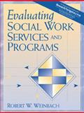 Evaluating Social Work Services and Programs, Weinbach, Robert W., 0205415016