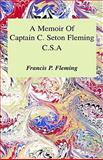Memoir of Captain C. Seton Fleming, F. P. Fleming, 0934085013
