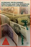 Economic Development Strategies and the Evolution of Violence in Latin America, , 1137485019