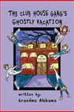 The Club House Gang's Ghostly Vacation, Grandma Alabama, 148009501X