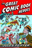 The Great Comic Book Heroes, Jules Feiffer, 1560975016