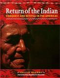 Return of the Indian : Conquest and Revival in the Americas, Wearne, Phillip, 1566395011
