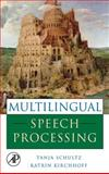 Multilingual Speech Processing, , 0120885018