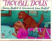 Trouble Dolls, Jimmy Buffett and Savannah Jane Buffett, 0152015019