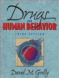 Drugs and Human Behavior, Grilly, David M., 0205265014
