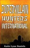 Supervillain Hunters, International, Katie Daniels, 0615815014