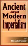 Ancient and Modern Imperialism, Earl of Cromer, 0898755018