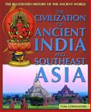 The Civilization of Ancient India and Southeast Asia, Tom Lowenstein and Peter Bently, 1448885019