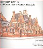 Victoria Baths: Manchester's Water Palace, Williams, Prue, 1904965016