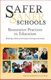 Safer Saner Schools : Restorative Practices in Education, , 1934355011