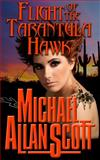 Flight of the Tarantula Hawk - a Lance Underphal Mystery, Michael Allan Scott, 1940745012