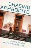 Chasing Aphrodite 1st Edition