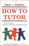 How to Tutor, Blumenfeld, Samuel L., 0941995011