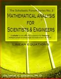Mathematical Analysis for Scientists and Engineers. the Scholastic Forum Series No. 3 : Linear Equations, Adebiyi, George, 099040501X