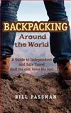 Backpacking Around the World, Bill Passman, 1466215011