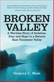 Broken Valley, Gregory L. Wade, 149172501X