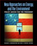 New Approaches on Energy and the Environment : Policy Advice for the President, , 1933115017