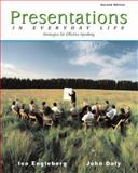 Presentations in Everyday Life : Strategies for Effective Speaking, Daly, John A. and Engleberg, Isa, 0205555012