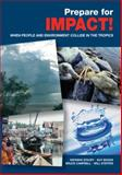 Prepare for Impact! : When People and Environment Collide in the Tropics, , 0980665019