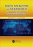 Data Analysis and Statistics for Geography, Environmental Science and Engineering, Miguel F. Acevedo, 143988501X