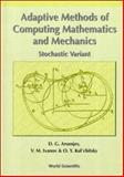 Adaptive Methods of Calculus Mathematics and Mechanics Stochastic Variant, Arsenjev, D. G. and Ivanov, V. M., 9810235011