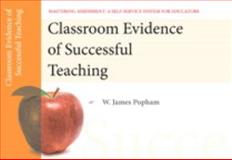 Classroom Evidence of Successful Teaching, Mastering Assessment : A Self-Service System for Educators, Pamphlet 5, Popham, W. James, 0132735016