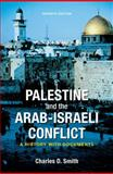 Palestine and the Arab-Israeli Conflict : A History with Documents, Smith, Charles D., 0312535015