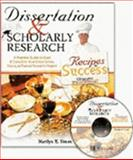 Dissertation and Scholarly Research : Recipes for Success - A Practical Guide to Start and Complete Your Dissertation, Thesis, or Formal Research Project, Simon, Marilyn, 0757525016