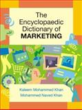 The Encyclopaedic Dictionary of Marketing, Khan, Kaleem Mohammad and Khan, Mohammed Naved, 0761935010