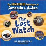 The Unschooled Adventures of Amanda and Aidan, Julie Cook, 0984305017