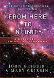 From Here to Infinity, John Gribbin and Mary Gribbin, 1402765010