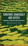 Territory, Democracy and Justice : Regionalism and Federalism in Western Democracies, , 140399501X